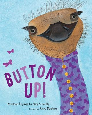 Button Up! By Schertle, Alice/ Mathers, Petra (ILT)